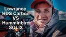 Картплоттер Lowrance HDS Carbon VS Humminbird SOLIX. Сравниваем на практике. Еду в Boatprofi