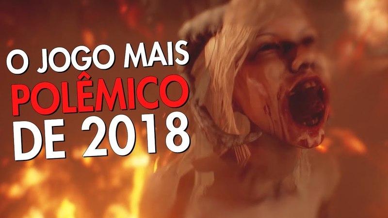 O JOGO MAIS BIZARRO E POLÊMICO DE 2018 - AGONY (TUDO O QUE VOCÊ PRECISA SABER)