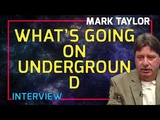 Mark Taylor Interview June 2018 - What's Going On Underground