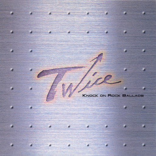 Twice альбом Twice 1st Album (Knock On Rock Ballade)
