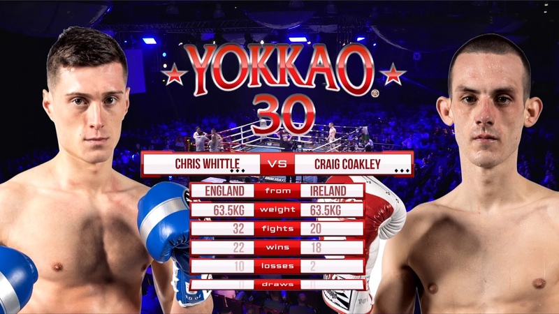 YOKKAO 30: Chris Whittle (England) vs Craig Coakley (Ireland) -63.5kg