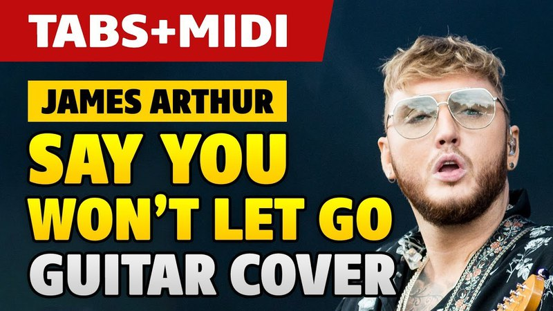 How to play James Arthur – Say You Wont Let Go on acoustic guitar (fingerstyle TABS)