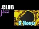 Club Jazz Acid Jazz Funk Best of Club Jazz Music and Club Jazz Instrumental Dance Mix