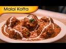 Malai Kofta Easy To Make Popular North Indian Vegetarian Recipe By Ruchi Bharani