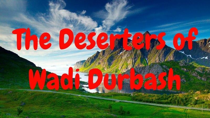 Stronghold Crusader - The Deserters of Wadi Durbash