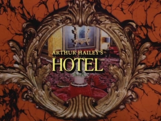 Arthur Hailey's HOTEL (TV series, 1983) - Pilot (Main Titles Theme by Henry Mancini)