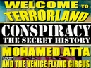 WELCOME TO TERRORLAND: 9/11, Mohamed Atta and the Venice Flying Circus - FEATURE FILM