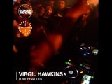 Boiler Room LOW HEAT - Virgil Hawkins