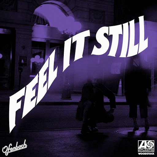 Portugal. The Man альбом Feel It Still (Ofenbach Remix)