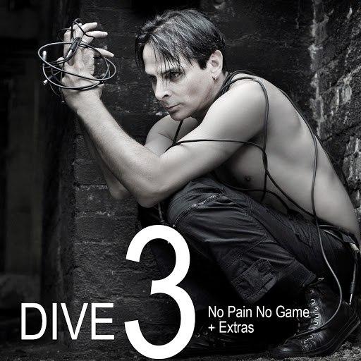 Dive альбом DIVE 3: No Pain No Game + Extras