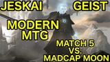 MODERN Jeskai Geist vs. Madcap Moon (Match 5 + Closing Comments)