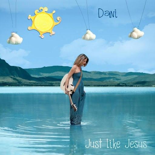 Dani альбом Just Like Jesus