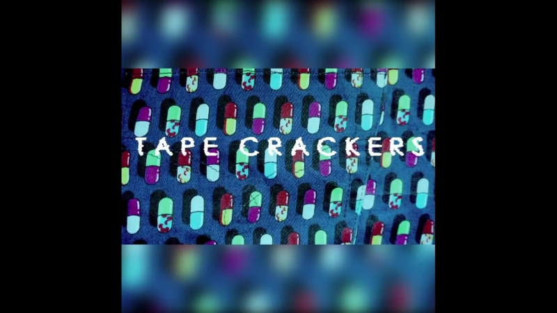 4:3 Presents: Tape Crackers
