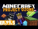 [Gaming On Caffeine] Minecraft Project Ozone - SUPER BUILDERS WAND! 99.5 [Modded HQM Skyblock]