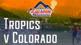 Tropics v Colorado U19 Vail Lacrosse Shootout 2018