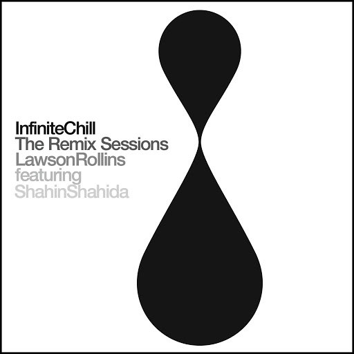 Lawson Rollins альбом Infinite Chill (The Remix Sessions)