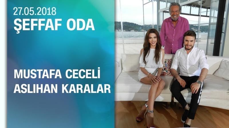 Mustafa Ceceli ve Aslıhan Karalar, Şeffaf Odaya konuk oldu.