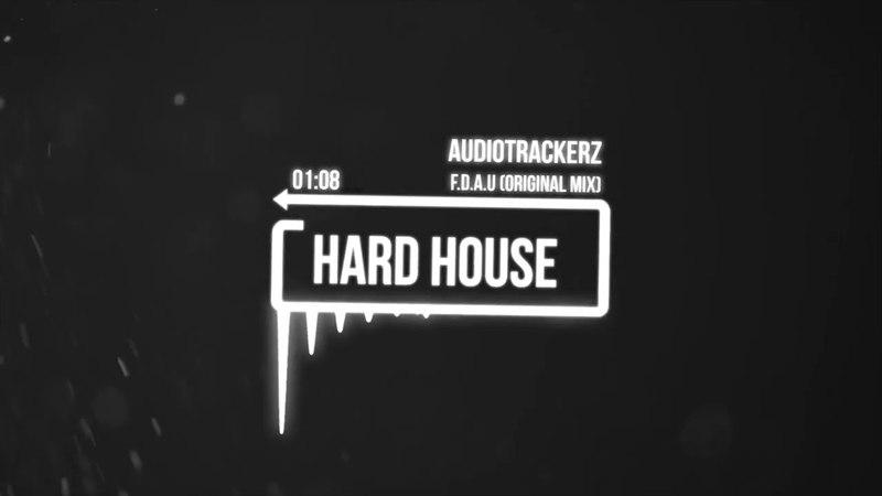 Face Down Ass Up (F.D.A.U.) - Audiotrackerz - [HARD DANCE]