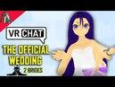 [ VRChat ] Matsix and Rad - Our Wedding ( Virtual Reality )
