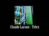 Claude Larson - Telex