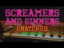 Screamers Sinners - Snatched