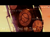 Matt Vice - Time(AMV - Until The End of Time)