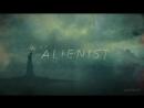 the alienist | алиенист