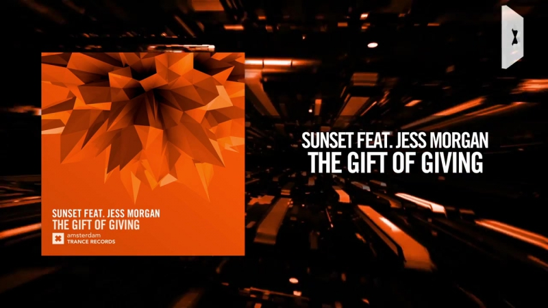 Sunset feat. Jess Morgan - The Gift of Giving (Amsterdam Trance).mp4