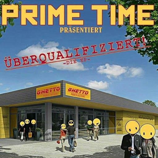 Prime Time альбом Überqualifiziert