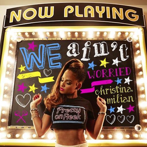 Christina Milian альбом We Ain't Worried