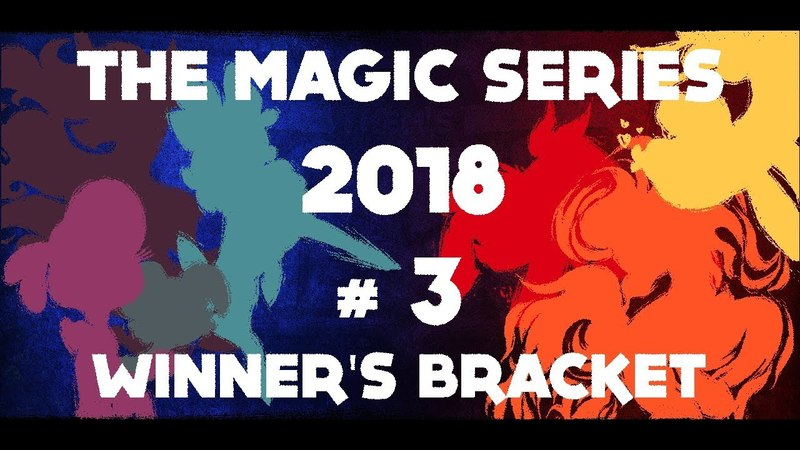 The Magic Series 2018 3 - Winner's Bracket Them's Fightin' Herds Tournament (Early Access)