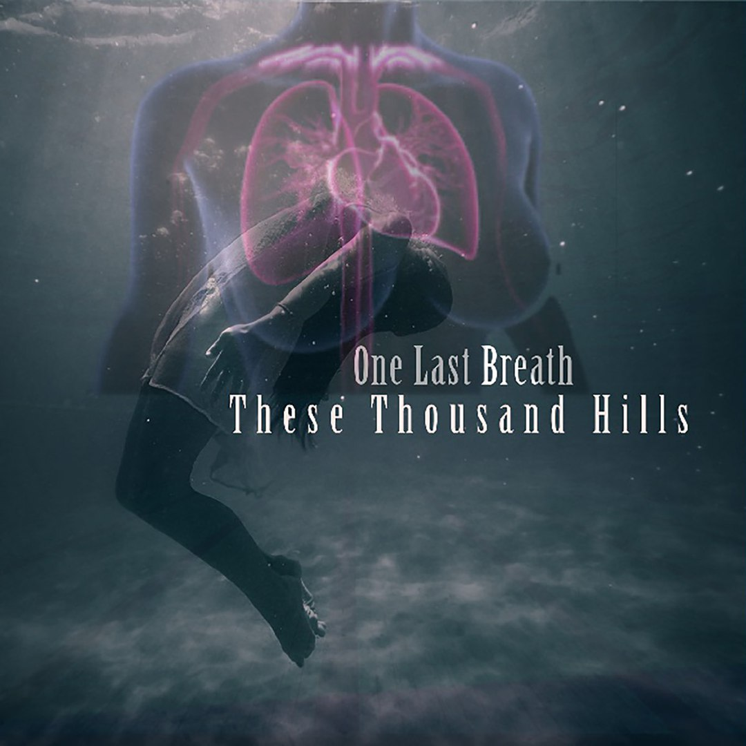 These Thousand Hills - One Last Breath [EP] (2018)