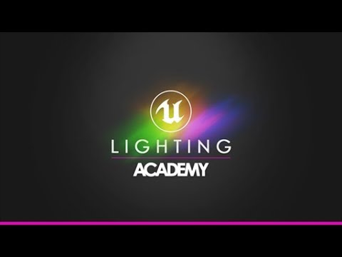 Unreal 4 Lighting Academy - Session 4.5 Physical Lights Special