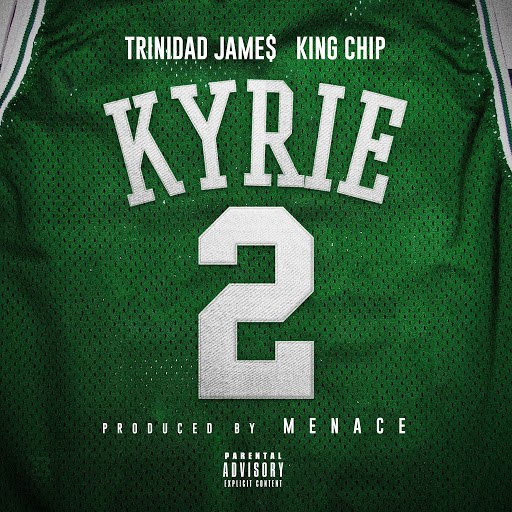 Menace альбом Kyrie (feat. Trinidad James & King Chip)