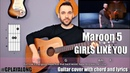 Maroon 5 - Girls like you (guitar cover with lyrics and chords) (MusicSheet link)