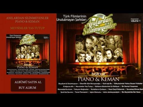 Türk Filmlerinin Unutulmayan Şarkıları - Piyano Keman - Mevsimler Yas Tutup (Official Audio)