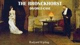 Learn English Through Story - The Bronckhorst Divorce Case by Rudyard Kipling