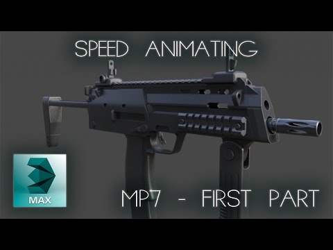 [3DS Max] Speed Animating - MP7 [Part 1]