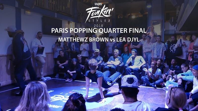 Funkin' Stylez Paris preselections - Popping quarter final : Matthewz Brown vs Léa Djyl