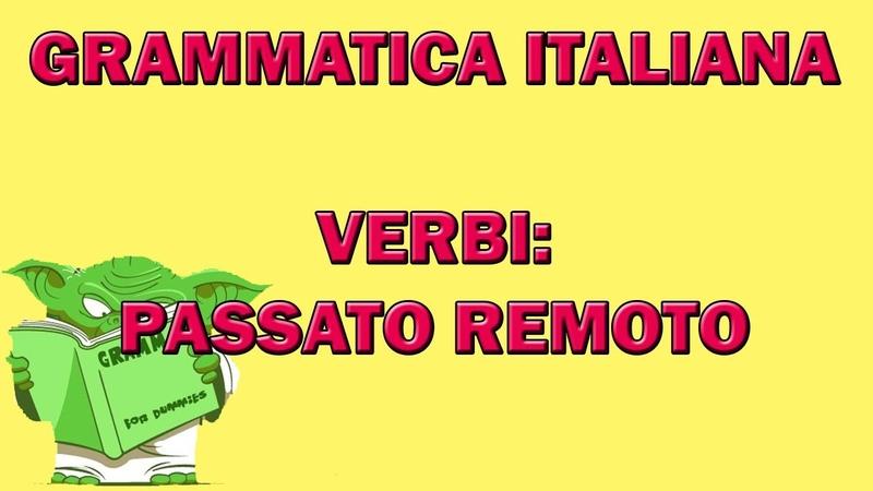 33. Grammatica italiana - Verbi - Indicativo passato remoto