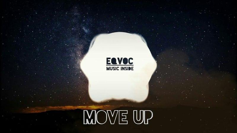 EQVOC - Move Up   [Orginal Mix]   Electronic music   New music 2018