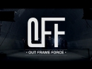 Out Frame Force PROMO