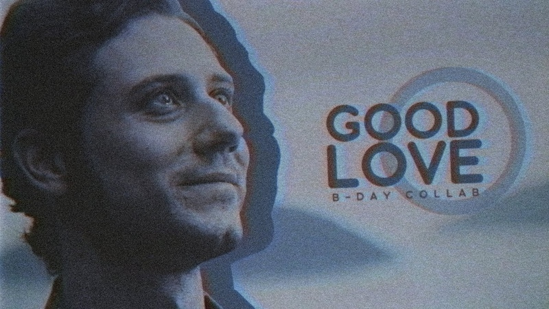 Good love [b-day collab]