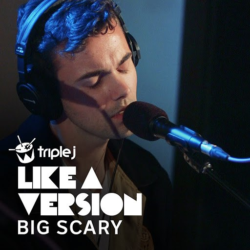 Big Scary альбом Come As You Are (triple j Like A Version)