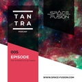 Space Fusion - Tantra Podcast #005 www.space-fusion.com