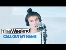 THE WEEKND - Call Out My Name (Cover. by Jerry Heil)