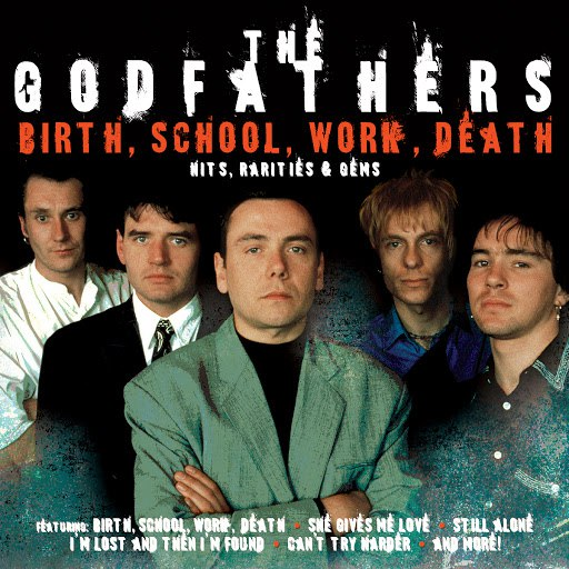 The Godfathers альбом Birth, School, Work, Death: Hits, Rarities & Gems
