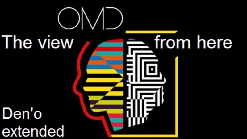 Omd - The view from here (Den'o Extended)