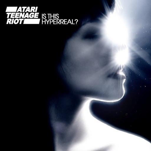 Atari Teenage Riot альбом Is This Hyperreal?