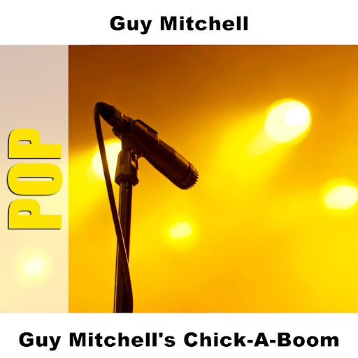 Guy Mitchell альбом Guy Mitchell's Chick-A-Boom